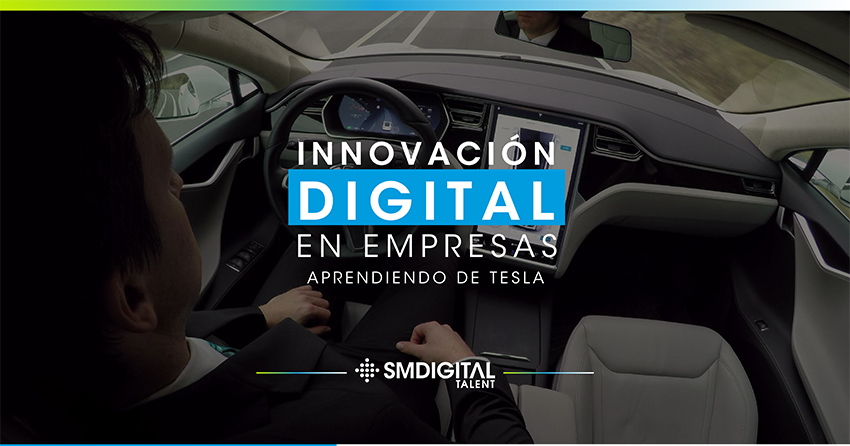SM Digital Talent Innovación Digital en empresas aprendiendo de Tesla